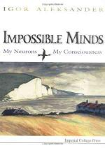 Impossible Minds: Ny Neurons, My Consciousness by Igor Aleksander
