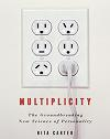 Multiplicity: The New Science of Personality by Rita Carter