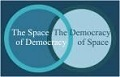 The Space of Democracy and the Democracy of Space